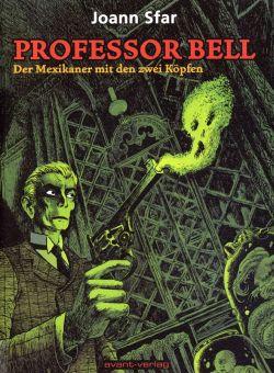 Professor Bell 1: Der Mexikaner mit den zwei Köpfen - Das Cover