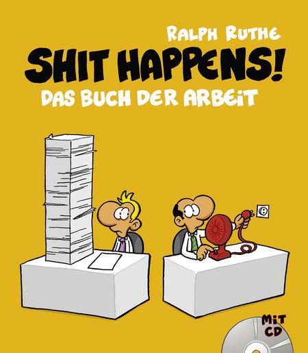 Shit happens! 7: Shit happens! Das Buch der Arbeit - Das Cover