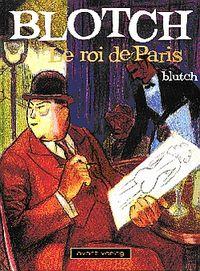 Hier klicken, um das Cover von Blotch - Der Koe~nig von Paris zu vergrößern