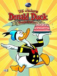 Hier klicken, um das Cover von 75 Jahre Donald Duck Superstar zu vergrößern