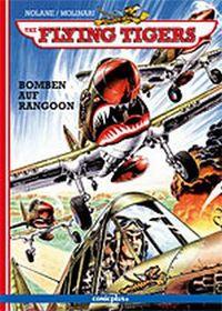 Hier klicken, um das Cover von The Flying Tigers 1: Bomben auf Rangoon zu vergrößern
