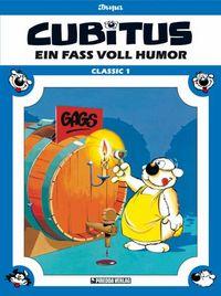 Hier klicken, um das Cover von Cubitus Classic 1: Ein Fass voll Humor zu vergrößern