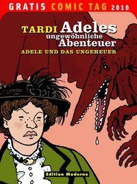 Hier klicken, um das Cover von Adeles ungewoe~hnliche Abenteuer: Adele und das Ungeheuer zu vergrößern