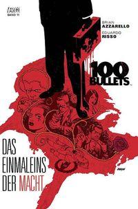 Hier klicken, um das Cover von 100 Bullets 11 (von 13): Einmaleins der Macht zu vergrößern