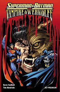 Hier klicken, um das Cover von DC Premium 67: Batman & Superman vs. Vampire & Werwoe~lfe SC zu vergrößern