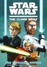 Hier klicken, um das Cover von Star Wars The Clone Wars 1: Dem Untergang geweiht zu vergrößern