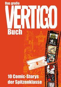 Hier klicken, um das Cover von Das grosse Vertigo-Buch: 10 Comic-Storys der Spitzenklasse zu vergrößern