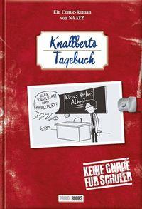 Hier klicken, um das Cover von Knallberts Tagebuch: Keine Gnade fue~r Schue~ler zu vergrößern