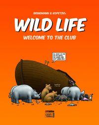 Hier klicken, um das Cover von Wild Life Welcome To The Club zu vergrößern
