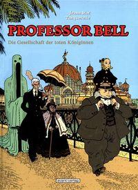 Hier klicken, um das Cover von Professor Bell 4: Die Gesellschaft der toten Koe~niginnen zu vergrößern