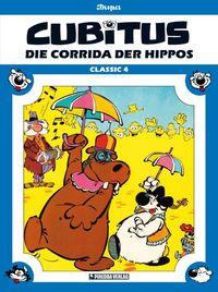 Hier klicken, um das Cover von Cubitus Classic 4: Die Corrida des Hippos zu vergrößern
