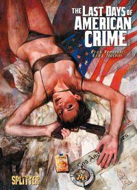 Hier klicken, um das Cover von The Last Days of American Crime zu vergrößern