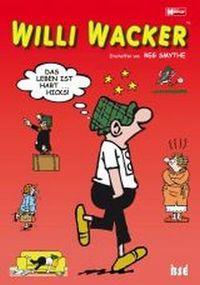 Hier klicken, um das Cover von Willi Wacker: Das Leben ist hart...hicks! zu vergrößern