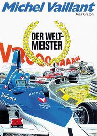 Hier klicken, um das Cover von Michel Vaillant 26: Der Weltmeister  zu vergrößern