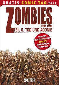 Hier klicken, um das Cover von Zombies 0: Tod und Agonie zu vergrößern