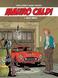Hier klicken, um das Cover von Mauro Caldi 1: Mille Miglia zu vergrößern