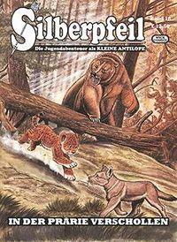 Hier klicken, um das Cover von SILBERPFEIL-Die Jugendabenteuer als KLEINE ANTILOPE Band 18: In der Prae~rie verschollen zu vergrößern