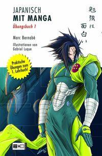 Hier klicken, um das Cover von Japanisch mit Manga � UE~bungen 1 zu vergrößern