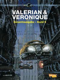 Hier klicken, um das Cover von Valerian und Veronique Gesamtausgabe 5 zu vergrößern