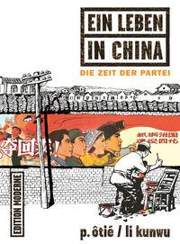 Hier klicken, um das Cover von EIin Leben in China 2: Die Zeit der Partei zu vergrößern