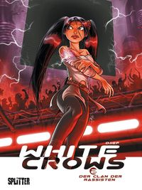 Hier klicken, um das Cover von White Crows 2: Der Clan der Rassisten zu vergrößern