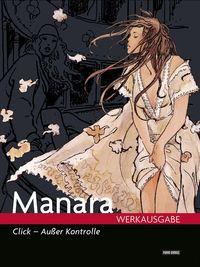 Hier klicken, um das Cover von Manara Werkausgabe Band 11: Click! Ausser Kontrolle zu vergrößern