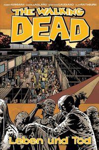 Hier klicken, um das Cover von The Walking Dead 24: Leben und Tod zu vergrößern