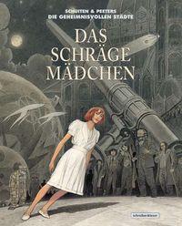 Hier klicken, um das Cover von Die geheimnisvollen Stae~dte – Das schrae~ge Mae~dchen zu vergrößern