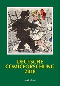 Hier klicken, um das Cover von Deutsche Comicforschung 2018 zu vergrößern