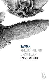 Hier klicken, um das Cover von Batman – Re-Konstruktion eines Helden zu vergrößern