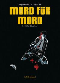 Hier klicken, um das Cover von Mord fue~r Mord 1 – Gila Monster zu vergrößern
