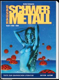 Hier klicken, um das Cover von Das war Schwermetall – Band 1: 1980 - 1988 zu vergrößern