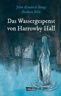 Hier klicken, um das Cover von Die Unheimlichen – Das Wassergespenst von Harrowby Hall zu vergrößern