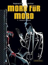 Hier klicken, um das Cover von Mord fue~r Mord 2 – Atemstillstand zu vergrößern
