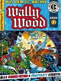 Hier klicken, um das Cover von EC Archiv Wally Wood  – Gesamtausgabe 1 zu vergrößern