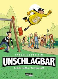 Hier klicken, um das Cover von Unschlagbar 2 – Mein Nachbar, der Superheld zu vergrößern