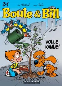 Hier klicken, um das Cover von Boule & Bill 31: Volle Kanne! zu vergrößern