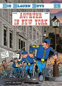Hier klicken, um das Cover von Die blauen Boys 28: Aufruhr in New York zu vergrößern