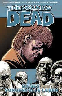 Hier klicken, um das Cover von The Walking Dead 6: Dieses sorgenvolle Leben zu vergrößern