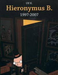Hier klicken, um das Cover von Hieronymus B.: 1997-2007 zu vergrößern