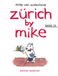 Hier klicken, um das Cover von Zue~rich by Mike 12 zu vergrößern