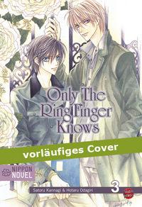 Hier klicken, um das Cover von Only The Ring Finger Knows (Nippon Novel) 3 zu vergrößern