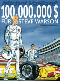 Hier klicken, um das Cover von Michel Vaillant 66: 100.000.000 $ fue~r Steve Warson zu vergrößern