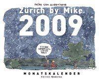 Hier klicken, um das Cover von Zue~rich by Mike - Monatskalender 2009 zu vergrößern
