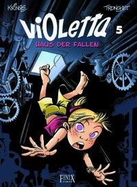 Hier klicken, um das Cover von Violetta 5: Haus der Fallen zu vergrößern