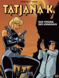 Hier klicken, um das Cover von Tatjana K. 3: Das Stigma des Longinus zu vergrößern