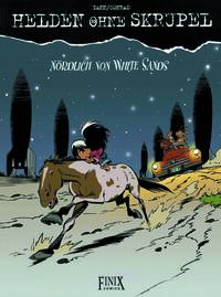 Hier klicken, um das Cover von Helden ohne Skrupel 10: Noe~rdlich von White Sands zu vergrößern