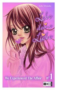 Hier klicken, um das Cover von Lebe Deine Liebe - We experienced the Affair 1 zu vergrößern