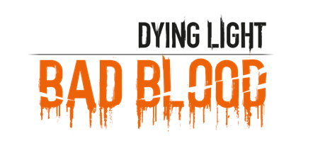 dying_lght_bad_blood
