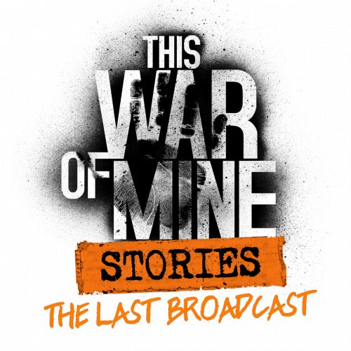 This_War_of_Mine_Stores_The_Last_Broadcast